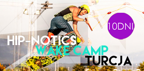 Wake Camp - Hip-Notics cabel Park, Turcja